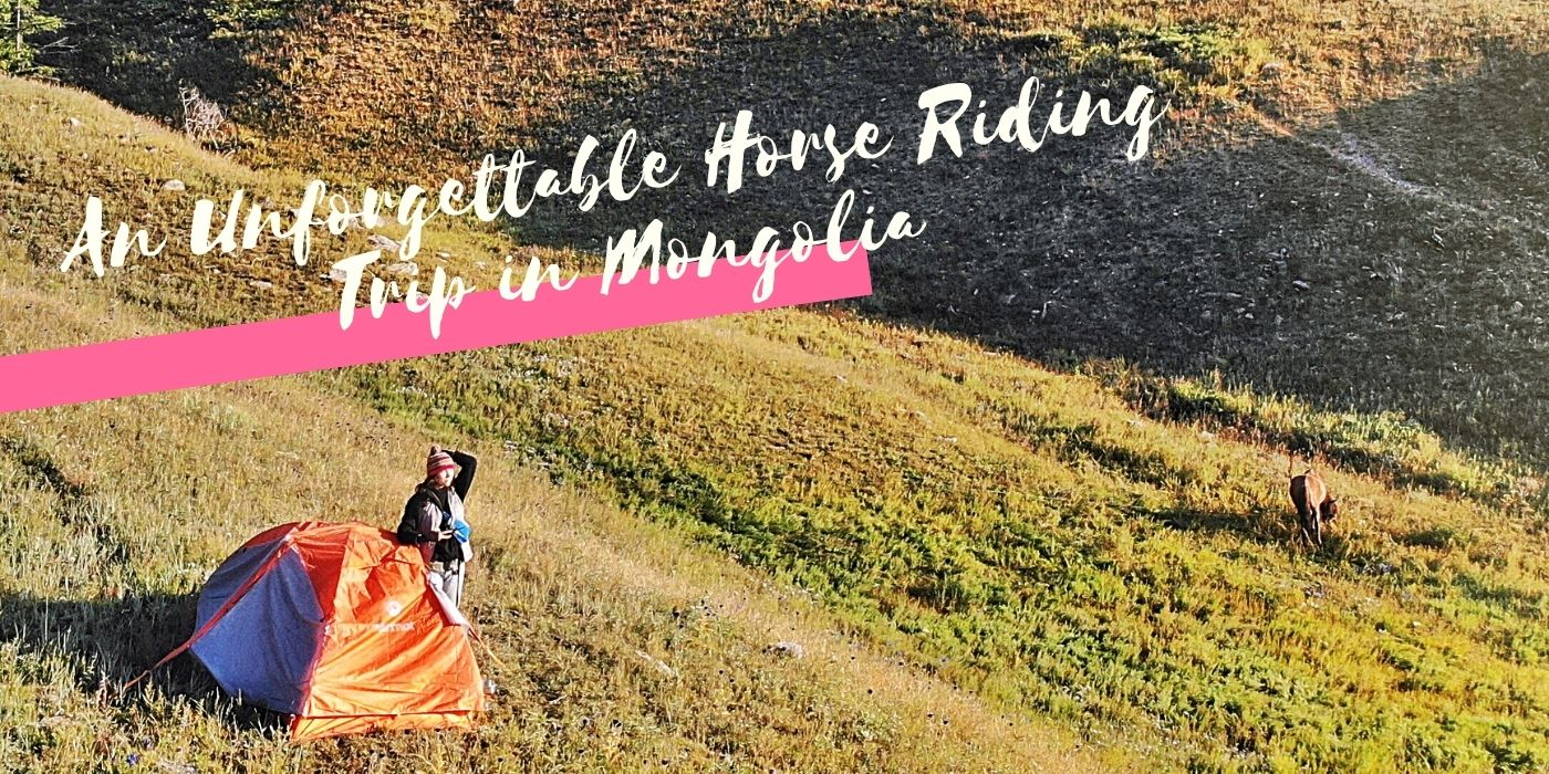 This article describes an unforgettable Horse Riding Trip in Mongolia done by a young woman traveling solo