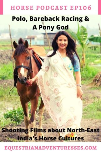 Horse and travel podcast pin - Ep 106 Polo & Ponies - Shooting Films about the Horse Culture of North-East India