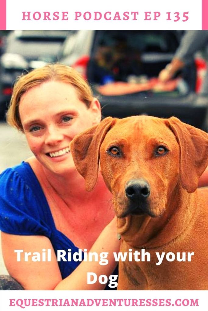 Horse and travel podcast pin - Trail Riding with your Dog