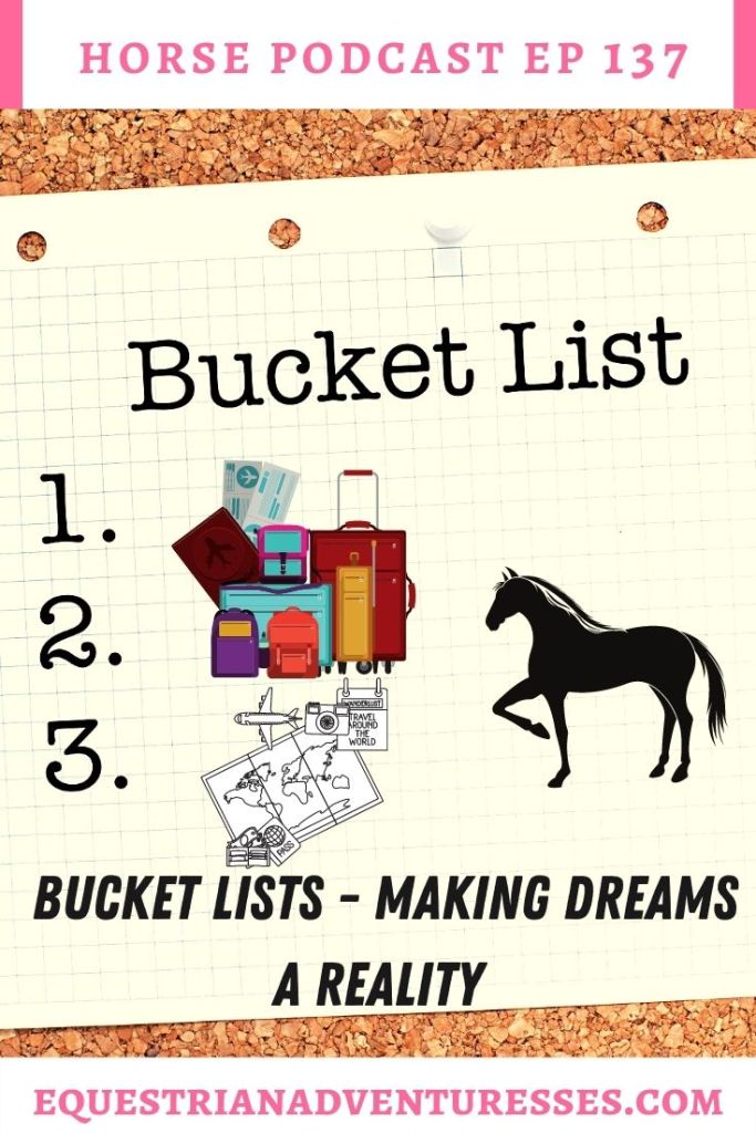 Horse and travel podcast pin - 137: Bucket Lists - Making dreams a reality