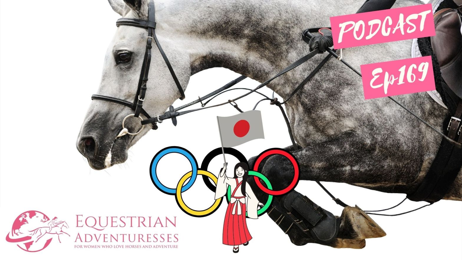 Equestrian Adventuresses Travel and Horse Podcast Ep 169 - Equestrian Olympics Tokyo 2020
