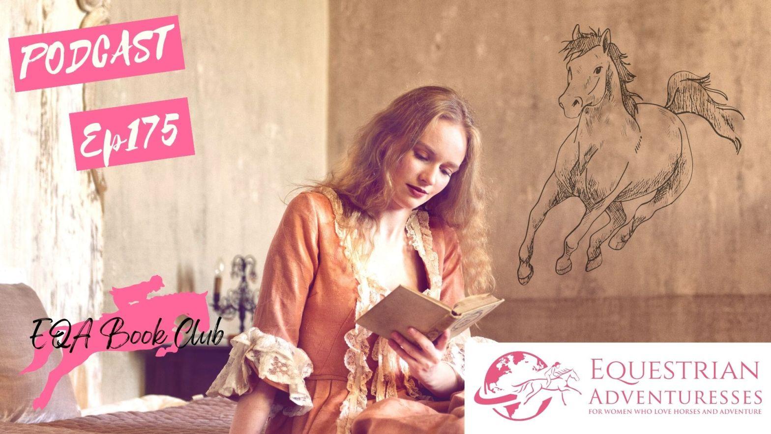 Equestrian Adventuresses Travel and Horse Podcast Ep 175 - EQA Book Club: Jane Austen & Horses