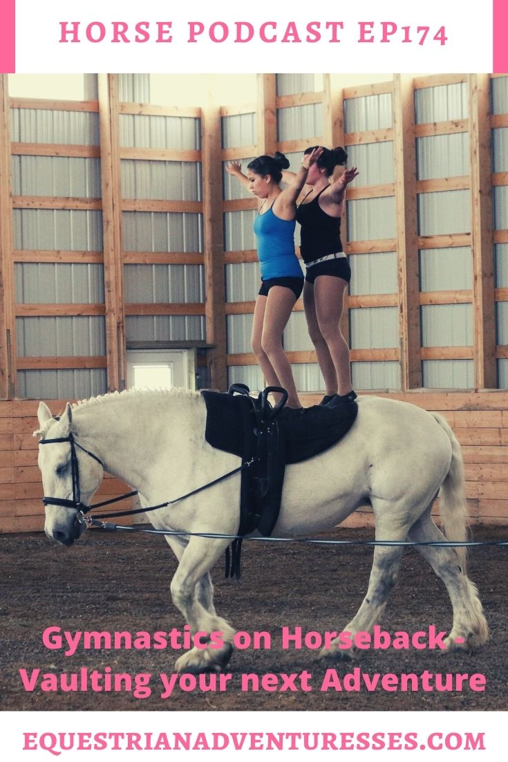 Horse and travel podcast pin - Ep174: Gymnastics on Horseback - Vaulting your next Adventure!