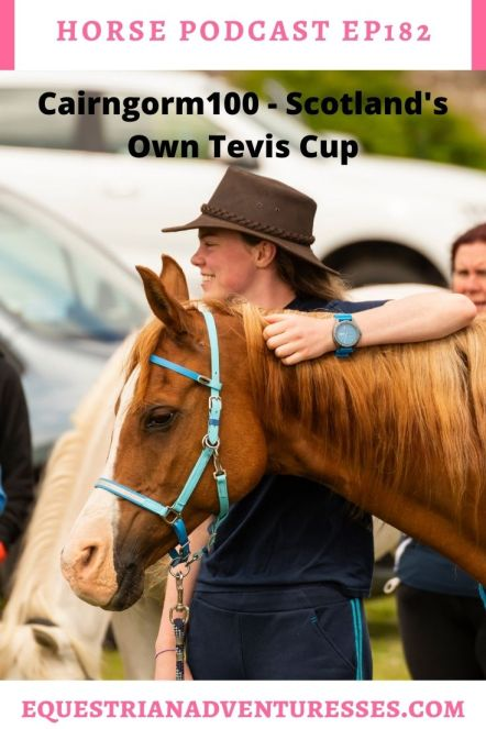 Horse and travel podcast pin - Ep182 Cairngorm100 - Scotland's Own Tevis Cup