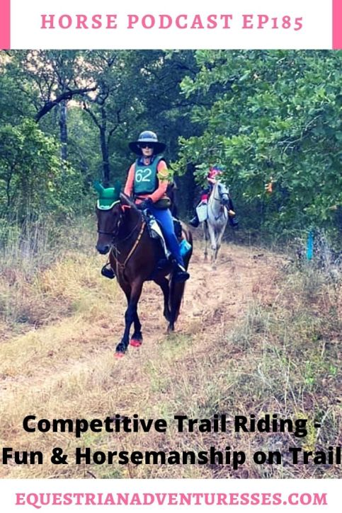 Horse and travel podcast pin - Ep185 Competitive Trail Riding