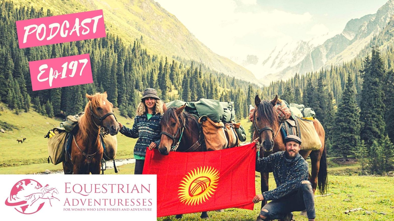Equestrian Adventuresses Travel and Horse Podcast Ep 197 - Kyrgyzstan