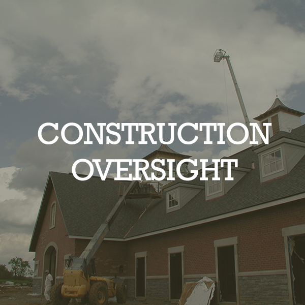 CONSTRUCTION OVERSIGHT