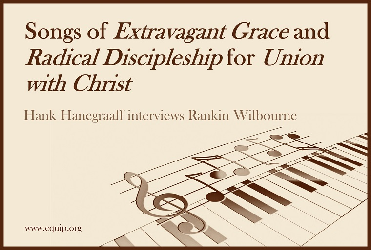 Songs of Extravagant Grace and Radical Discipleship for Union with Christ