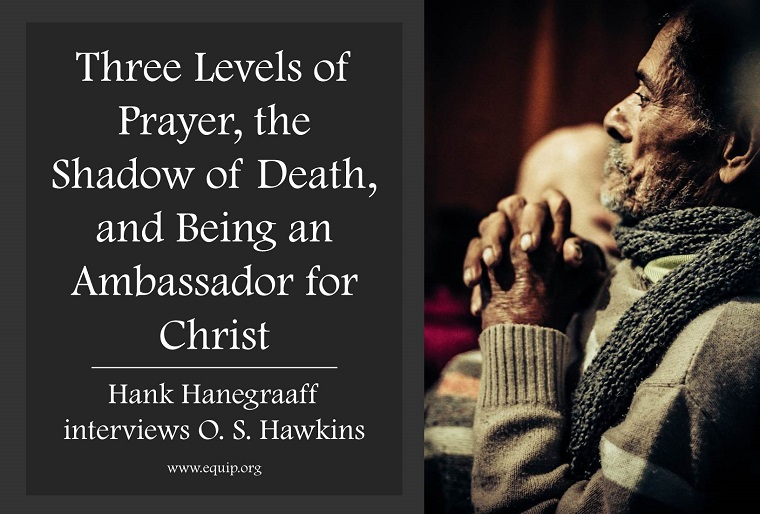 Three Levels of Prayer, the Shadow of Death, and Being an Ambassador for Christ
