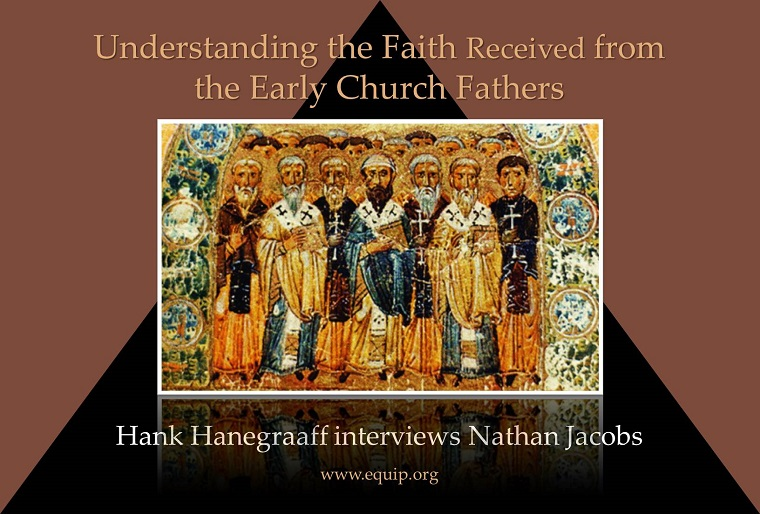 Understanding the Faith Received from the Early Church Fathers