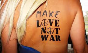 make love not war tattoo