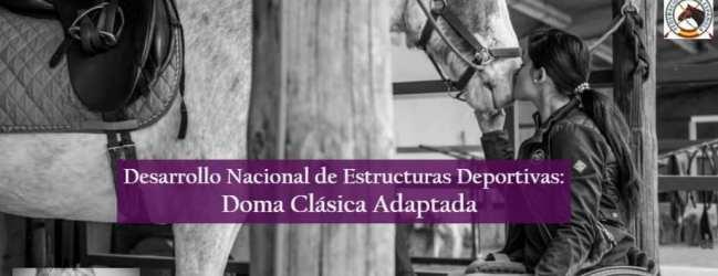 Desarrollo Nacional de Estructuras Deportivas: Doma Clásica Adaptada