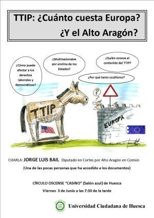 Charla TTIP: ¿Cuanto cuesta Europa? ¿Y el Altoaragón?, con Jorge Luis Bail