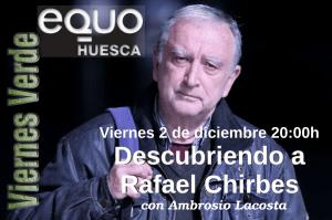 Viernes Verde «Descubriendo a Rafael Chirbes», 2 de diciembre a las 20:00h