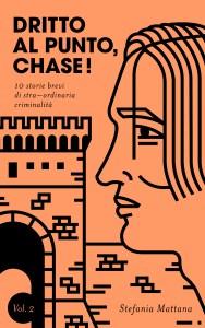 brevi storie di detective, dritto al punto chase vol.2, collana racconti gialli, racconti brevi gialli, storie brevi