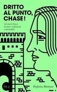 dritto al punto chase vol.3, collana racconti gialli, storie gialle, copertina gialli, racconti brevi gialli