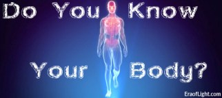 do you know your body eraoflightdotcom