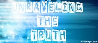 unraveling the truth eraoflightdotcom