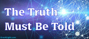 truth must be told eraoflightdotcom
