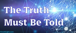 truth must be told eraoflightdotcom