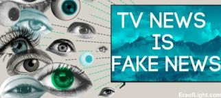 tvnewsisfakenews eraoflightdotcom