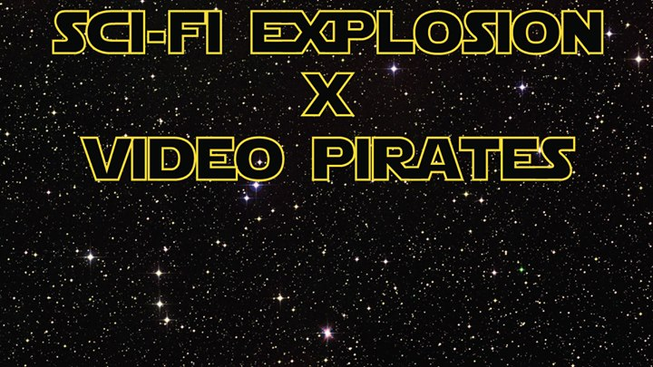 Sci-Fi Explosion x Video Pirates: Episode 1