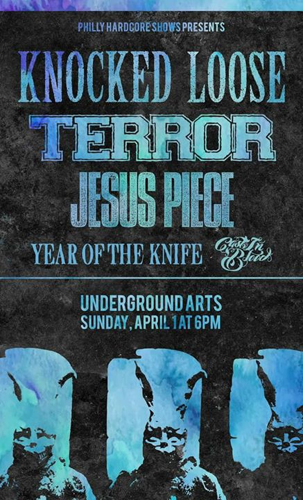 Knocked Loose/ Terror/ Jesus Piece/Year of The Knife/Cast in Blood at Under