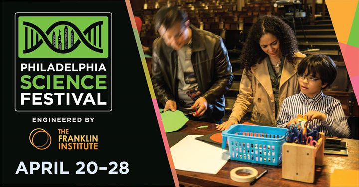 Be A Scientist / Philadelphia Science Festival