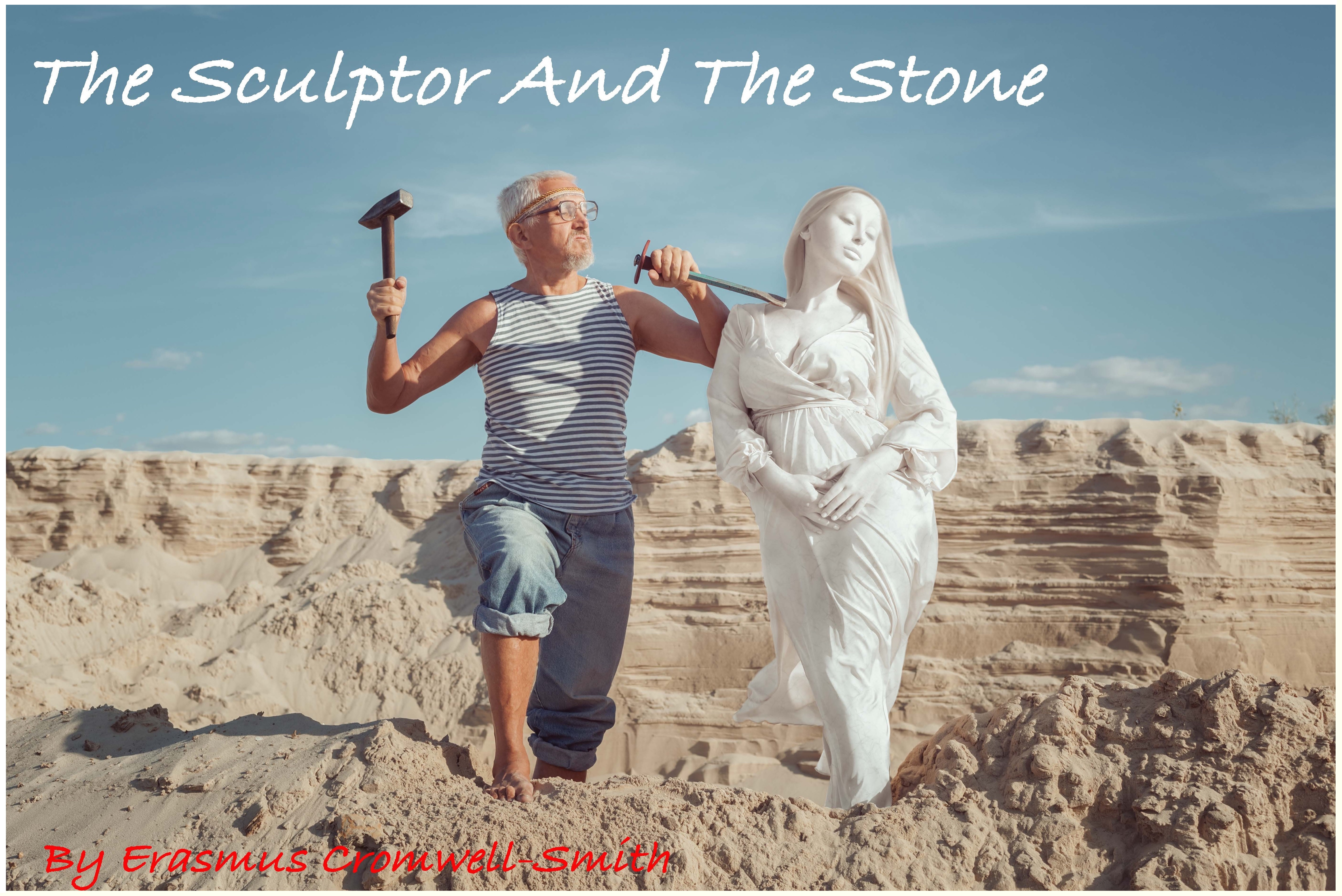 """""""The Sculptor and the Stone"""""""