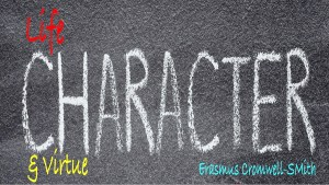 Life, Character, and Virtue
