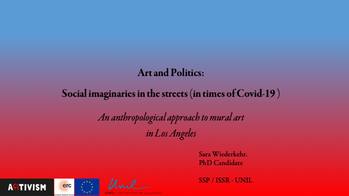 "Presentation at the Colloquium ISSR: ""Art and Politics: Social imaginaries in the Streets in times of Covid-19"" by Sara Wiederkehr"