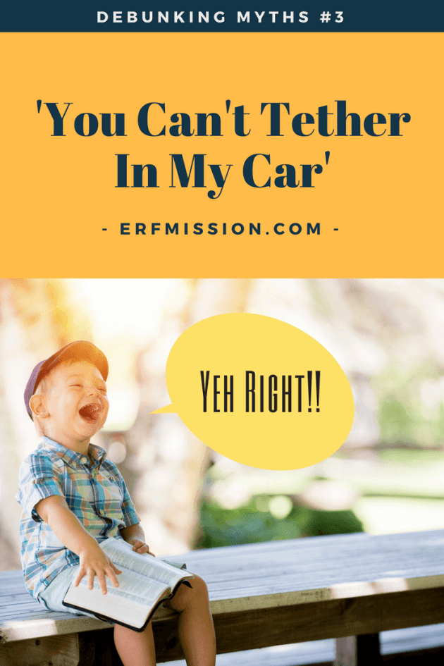 You Can't Tether In My Car - Debunking Myths #3