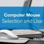 Office Ergonomics: How to Select and Use a Computer Mouse