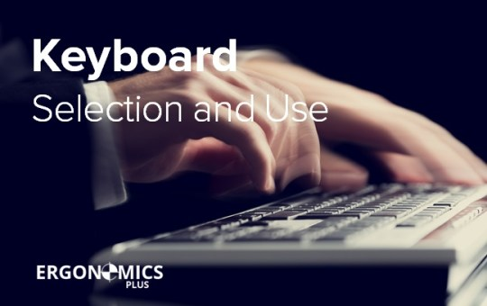 Office Ergonomics: How to Select and Use a Keyboard