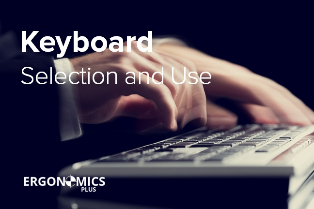 Office Ergonomics Keyboard Selection and Use