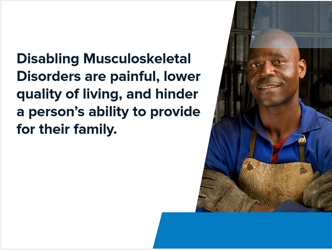 Musculoskeletal disorders are bad for people.