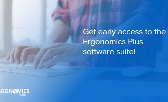 Get Early Access to the Ergonomics Plus Software Suite