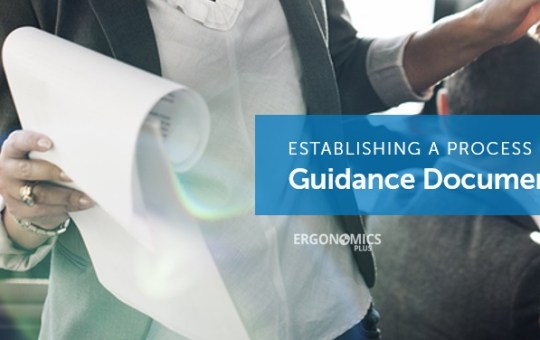 5 Must-Have Items to Include on Your Ergonomics Process Guidance Document