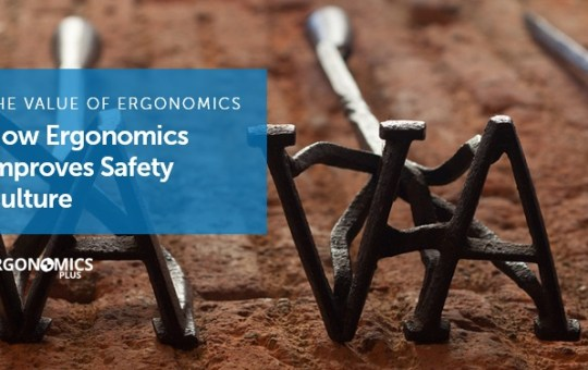 The Value of Ergonomics — How Ergonomics Shapes Safety Culture