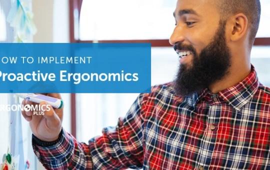 Five Steps to Implement a Proactive Ergonomics Process