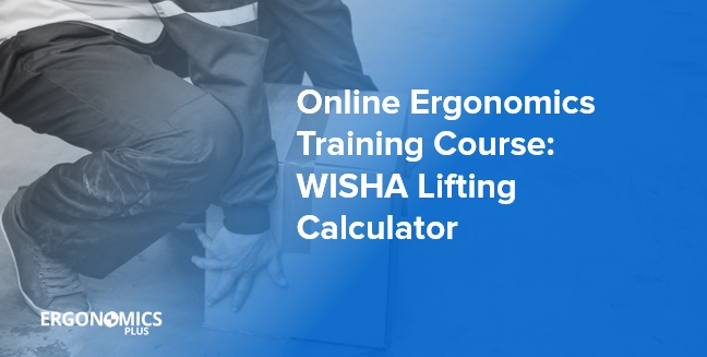 Online Ergonomics Training Course --- WISHA Lifting Calculator