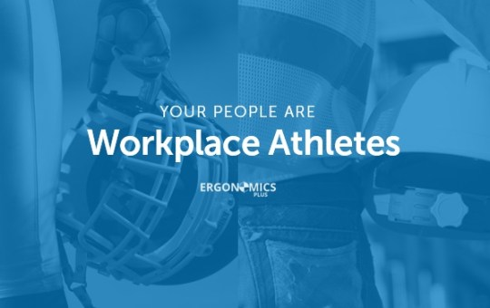 Why a Workplace Athlete Program is Essential in Manual Material Handling Environments