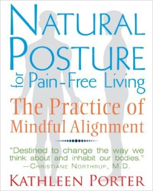 best low back pain books - Natural Posture for Pain-Free Living- The Practice of Mindful Alignment