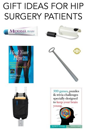gift ideas for hip surgery patients