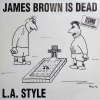 James Brown Is Dead/L.A. Style