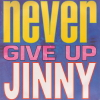 Never Give Up/Jinny