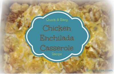 Easy Cheesy Chicken Enchilada Casserole #Recipe