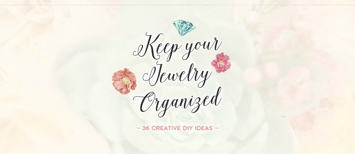 36 Beautiful DIY Jewelry Organizers #Infographic