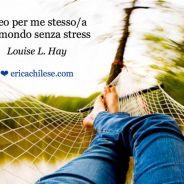 Un mondo senza stress – #affermazionipositive