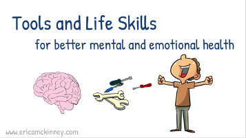 Tools and Life Skills for better mental and emotional health